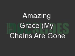 Amazing Grace (My Chains Are Gone
