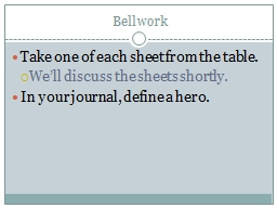 Bellwork Take one of each sheet from the table.