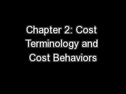 Chapter 2: Cost Terminology and Cost Behaviors PowerPoint PPT Presentation