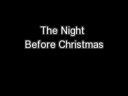 The Night Before Christmas PowerPoint PPT Presentation