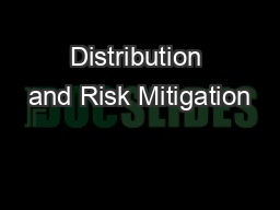 Distribution and Risk Mitigation PowerPoint PPT Presentation