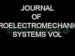 JOURNAL OF MICROELECTROMECHANICAL SYSTEMS VOL
