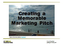 Creating a  Memorable  Marketing Pitch