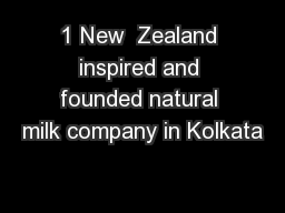 1 New  Zealand inspired and founded natural milk company in Kolkata