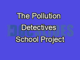 The Pollution Detectives School Project