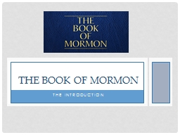 The Introduction The Book of Mormon