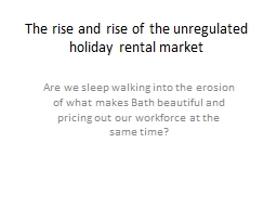 The rise and rise of the unregulated holiday rental market PowerPoint PPT Presentation