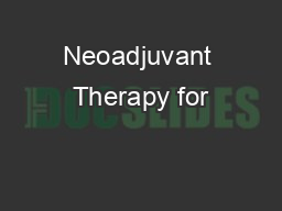 Neoadjuvant Therapy for