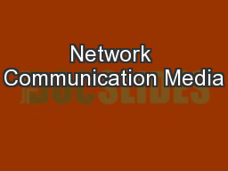 Network Communication Media PowerPoint PPT Presentation