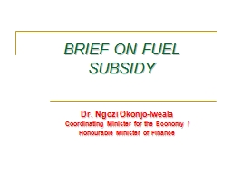BRIEF ON FUEL SUBSIDY Dr.