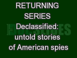 RETURNING SERIES Declassified: untold stories of American spies PowerPoint PPT Presentation