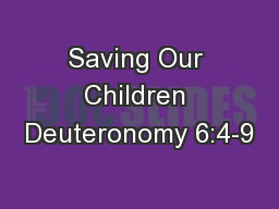 Saving Our Children Deuteronomy 6:4-9