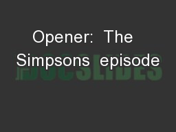 Opener:  The  Simpsons  episode