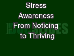 Stress Awareness From Noticing to Thriving