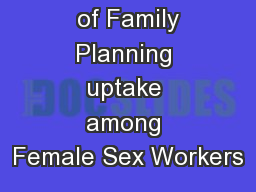 Determinants  of Family Planning uptake among Female Sex Workers