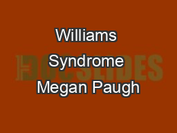 Williams Syndrome Megan Paugh