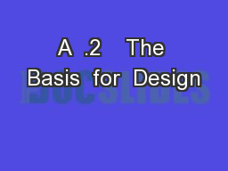 A  .2    The Basis  for  Design