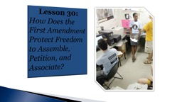 Lesson 30: How Does the First Amendment Protect Freedom to Assemble, Petition, and Associate?
