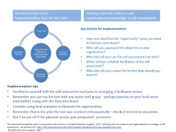 Implementation tips Familiarise yourself with the self-assessment tool prior to arranging a facilit