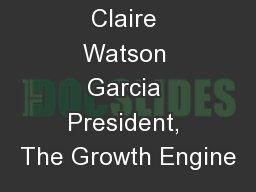 Claire Watson Garcia President, The Growth Engine