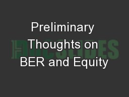 Preliminary Thoughts on BER and Equity