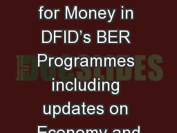 How to Deliver Value for Money in DFID's BER Programmes including updates on Economy and