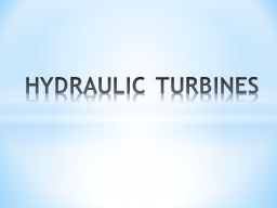 HYDRAULIC TURBINES Hydraulic machines