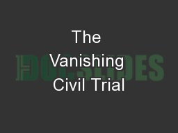 The Vanishing Civil Trial