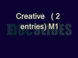 Creative   ( 2 entries) M1