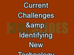 Technology Resources Addressing Current Challenges & Identifying New Technology Resources for O