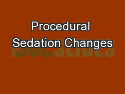 Procedural Sedation Changes PowerPoint PPT Presentation