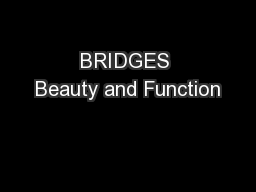 BRIDGES Beauty and Function PowerPoint PPT Presentation