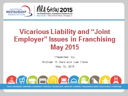 "Vicarious Liability and ""Joint Employer"" Issues in Franchising May 2015"