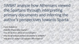 SWBAT analyze  how Athenians viewed the Spartans through interpreting primary documents and inferri