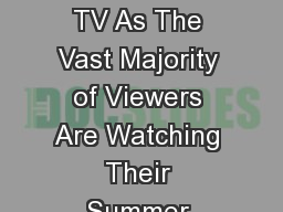 There is No Vacation For TV As The Vast Majority of Viewers Are Watching Their Summer Programming L