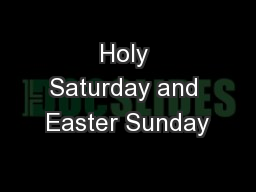 Holy Saturday and Easter Sunday