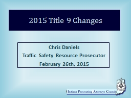 2015 Title 9 Changes Chris Daniels
