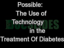Virtually Possible:  The Use of Technology            in the Treatment Of Diabetes