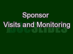 Sponsor Visits and Monitoring PowerPoint PPT Presentation
