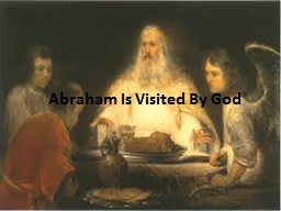 Abraham Is Visited By God