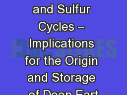 Coupling the Deep Carbon and Sulfur Cycles � Implications for the Origin and Storage of Deep Eart