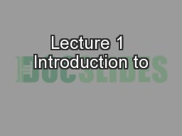 Lecture 1 Introduction to