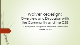 Waiver Redesign: Overview and Discussion with the Community and the CSB PowerPoint PPT Presentation
