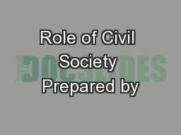 Role of Civil Society Prepared by