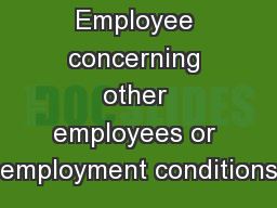 Employee concerning other employees or employment conditions PowerPoint PPT Presentation
