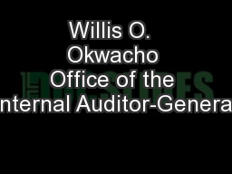 Willis O.  Okwacho Office of the Internal Auditor-General