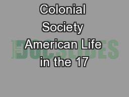 Colonial Society American Life in the 17