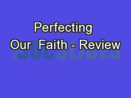Perfecting Our  Faith - Review