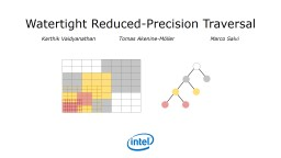 Watertight  Reduced-Precision Traversal PowerPoint PPT Presentation