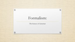 Formalism: The Science of Literature